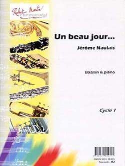 Un Beau Jour... Jérôme Naulais Partition Basson - laflutedepan