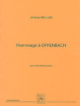 Hommage à Offenbach Jérôme Naulais Partition Clarinette - laflutedepan