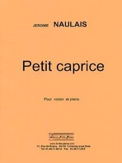 Petit Caprice Jérôme Naulais Partition Violon - laflutedepan
