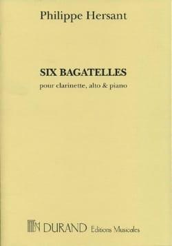 6 Bagatelles Philippe Hersant Partition Trios - laflutedepan