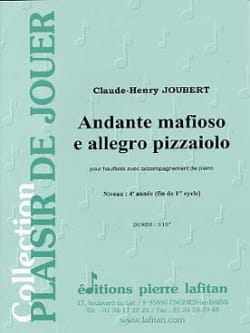 Andante mafioso e Allegro pizzaiolo Claude-Henry Joubert laflutedepan