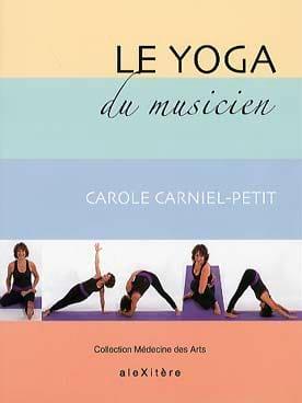 Le Yoga du musicien - Carole Carniel-Petit - Livre - laflutedepan.com