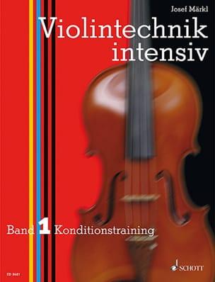 Violintechnik intensiv - Bd. 1 - Josef Märkl - laflutedepan.com