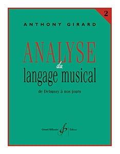 Analyse du langage musical - Volume 2 Anthony Girard laflutedepan