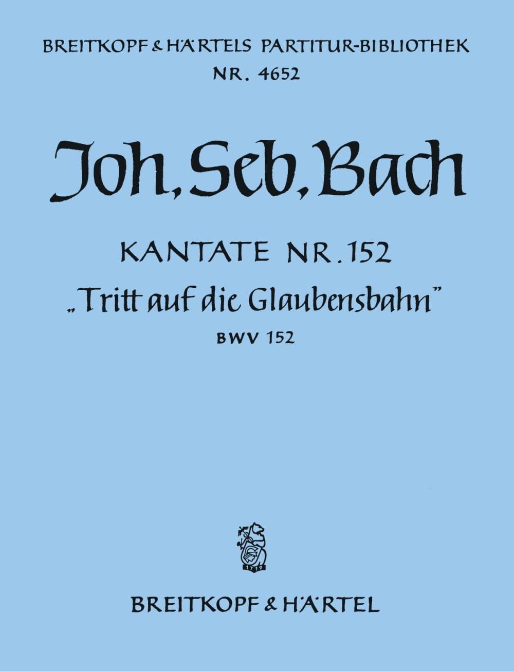 Kantate 152 Tritt Auf Die Glaubensbahn - BACH - laflutedepan.com