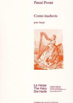 Contes inachevés Pascal Proust Partition Harpe - laflutedepan