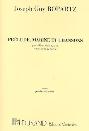 Prélude, Marine et Chansons -Parties Joseph-Guy Ropartz laflutedepan