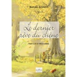 Le dernier rêve du chêne Mathieu Alvado Partition laflutedepan