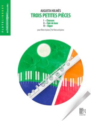 3 Petites Pieces - Flûte et Piano - Augusta Holmès - laflutedepan.com
