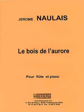 Le bois de l'Aurore - Jérôme Naulais - Partition - laflutedepan.com
