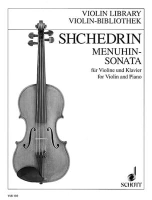 Menuhin-Sonata Rodion Shchedrin Partition Violon - laflutedepan
