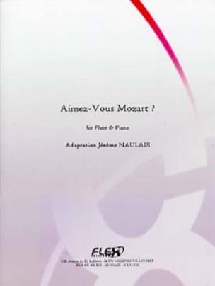 Aimez-Vous Mozart ? - Jérôme Naulais - Partition - laflutedepan.com