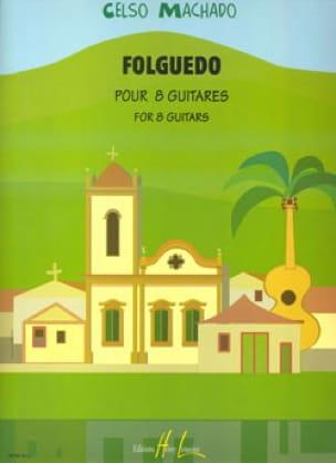 Folguedo - 8 Guitares - Celso Machado - Partition - laflutedepan.com