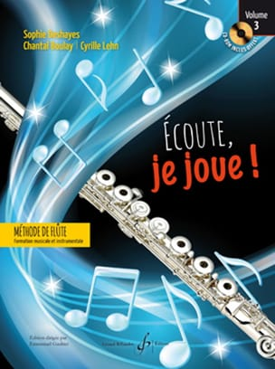 Sophie DESHAYES, Chantal BOULAY, Cyrille LEHN - Ecoute, je joue ! - Volume 3 - Partition - di-arezzo.fr