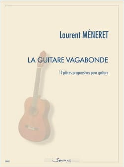 La Guitare Vagabonde Laurent Méneret Partition Guitare - laflutedepan