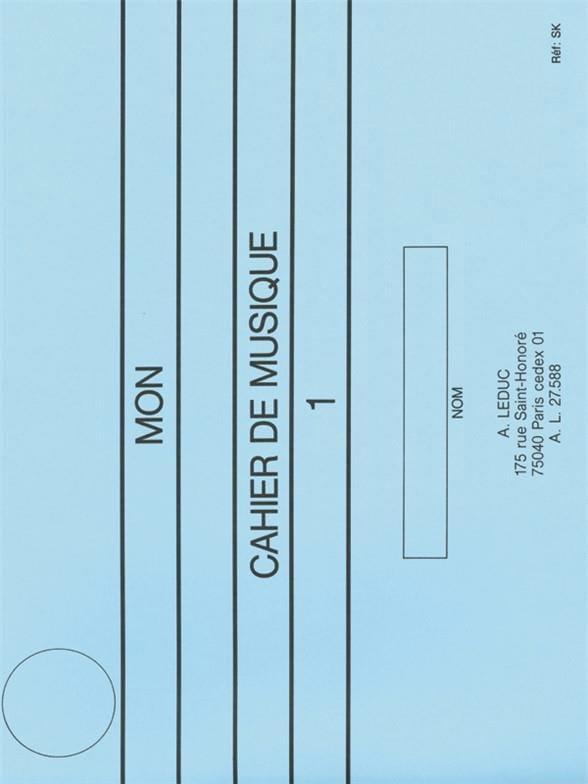 Mon cahier de musique n° 1 I.F.M. - Serge Lecussant - laflutedepan.com
