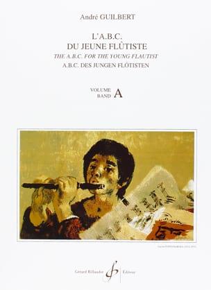 L' Abc du jeune flûtiste - Volume A André Guilbert laflutedepan