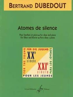 Atomes de silence Bertrand Dubedout Partition Hautbois - laflutedepan