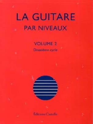 La Guitare Par Niveaux Volume 2 - Olivier Chateau - laflutedepan.com