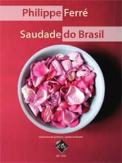 Saudade Do Brasil Philippe Ferré Partition Guitare - laflutedepan