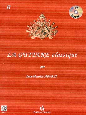 Jean-Maurice Mourat - The Classical Guitar Volume B - CD included - Partition - di-arezzo.co.uk