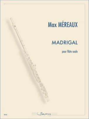 Madrigal pour flûte seule - Max Méreaux - Partition - laflutedepan.com