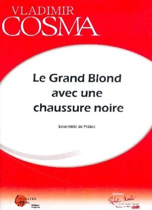 Le Grand Blond avec une Chaussure Noire Vladimir Cosma laflutedepan