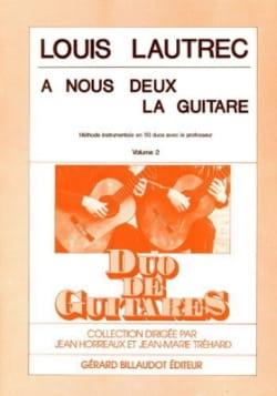 A nous deux la guitare - Volume 2 Louis Lautrec Partition laflutedepan