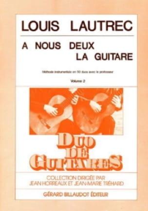 A nous deux la guitare - Volume 2 - Louis Lautrec - laflutedepan.com