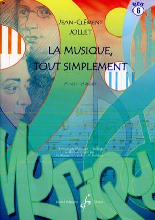 La Musique Tout Simplement - Volume 6 Jean-Clément Jollet laflutedepan