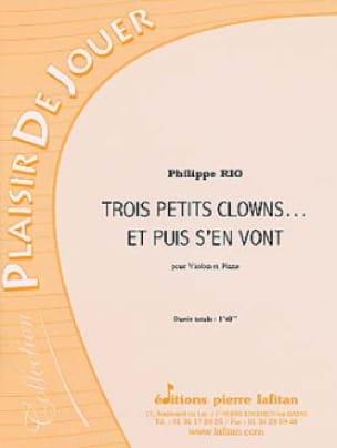 3 Petits Clowns... et Puis S'en Vont - Philippe Rio - laflutedepan.com