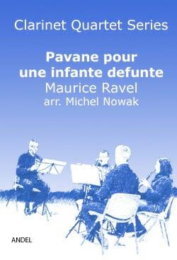 Pavane pour une Infante Défunte - 4 Clarinettes - laflutedepan.com