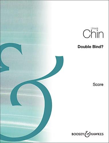 Double Bind? - Violon et Bande - Unsuk Chin - laflutedepan.com