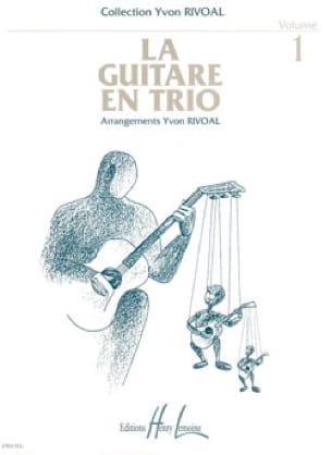 La guitare en trio - Volume 1 - Yvon Rivoal - laflutedepan.com