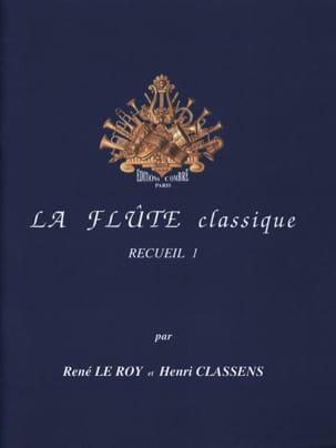 La Flûte Classique Volume 1 Le Roy René / Classens Henri laflutedepan