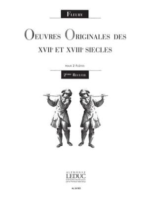 Oeuvres originales 17e et 18e s. - Volume 2 L. Fleury laflutedepan