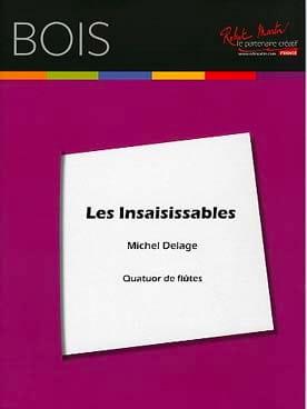 Les Insaisissables - 4 Flûtes Michel Delage Partition laflutedepan