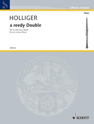 A Reedy Double Heinz Holliger Partition Hautbois - laflutedepan