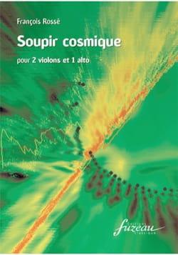 Soupir cosmique François Rossé Partition Trios - laflutedepan