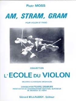 Am, Stram, Gram Piotr Moss Partition Violon - laflutedepan