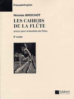 Cahiers de la flûte - Cahier 5 Nicolas Brochot Partition laflutedepan