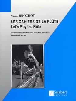 Les Cahiers de la Flûte Volume 1 Nicolas Brochot laflutedepan
