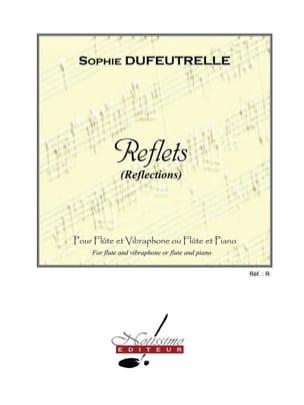 Reflets Sophie Dufeutrelle Partition Flûte traversière - laflutedepan