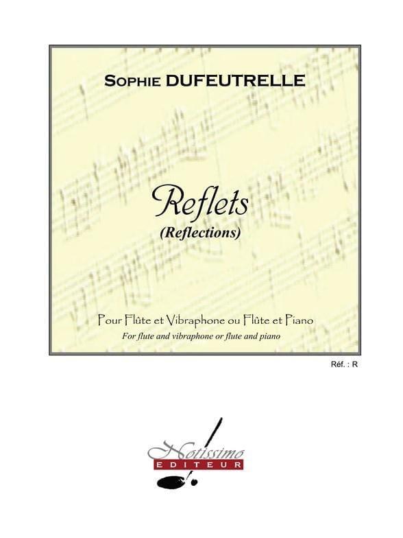 Reflets - Sophie Dufeutrelle - Partition - laflutedepan.com