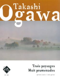 Trois Paysages - Huit Promenades Takashi Ogawa Partition laflutedepan