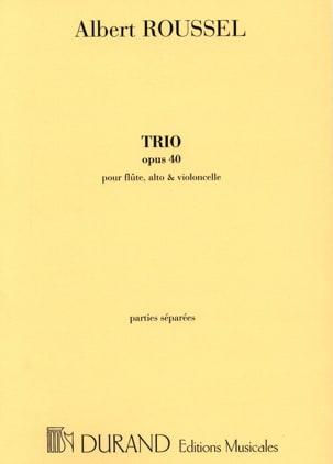 Trio op. 40 - Flûte, alto et cello -Parties ROUSSEL laflutedepan