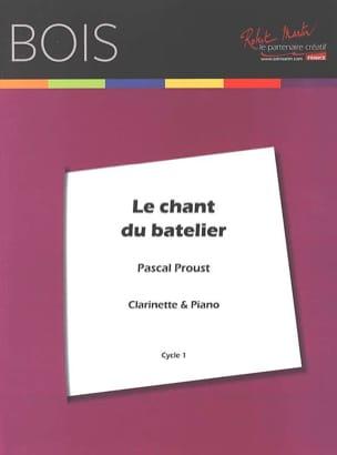 Le chant du Batelier Pascal Proust Partition Clarinette - laflutedepan