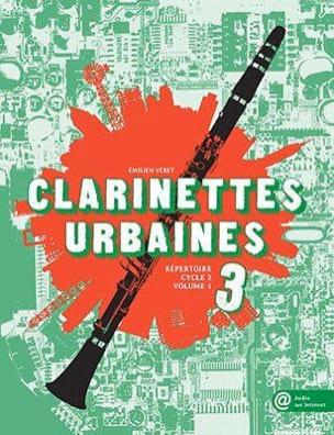 Emilien Véret - Clarinettes Urbaines Vol. 3 - Partition - di-arezzo.fr