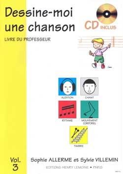 Allerme Sophie / Villemin Sylvie - Dessine-moi une chanson Volume 3 - Prof. - Partition - di-arezzo.fr