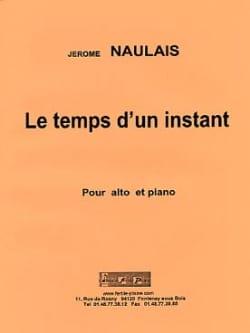 Le Temps d'un Instant Jérôme Naulais Partition Alto - laflutedepan